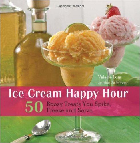 Ice Cream Happy Hour Cookbook