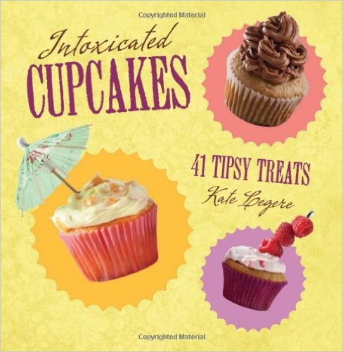 Intoxicated Cupcakes Cookbook