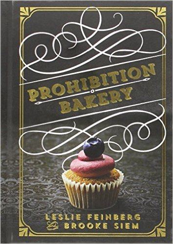 Prohibition Bakery Cookbook
