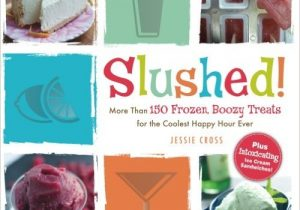 Slushed Boozy Treats Cookbook
