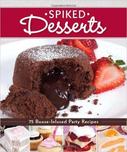 Spiked Desserts Cookbook