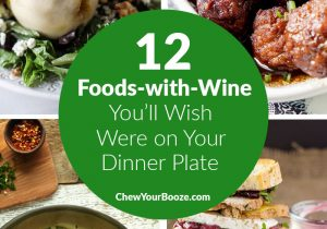 12 Foods-with-Wine You'll Wish Were On Your Dinner Plate