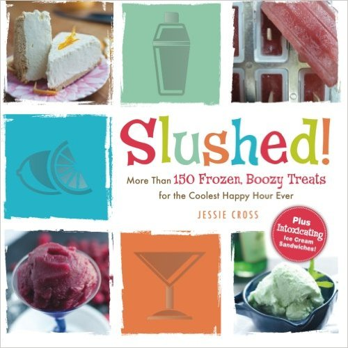 Slushed Boozy Treats Cookbook
