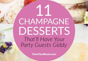 11 Champagne Desserts That'll Leave Your Party Guests Giddy